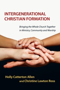 Allen and Ross - Intergenerational Christian Formation
